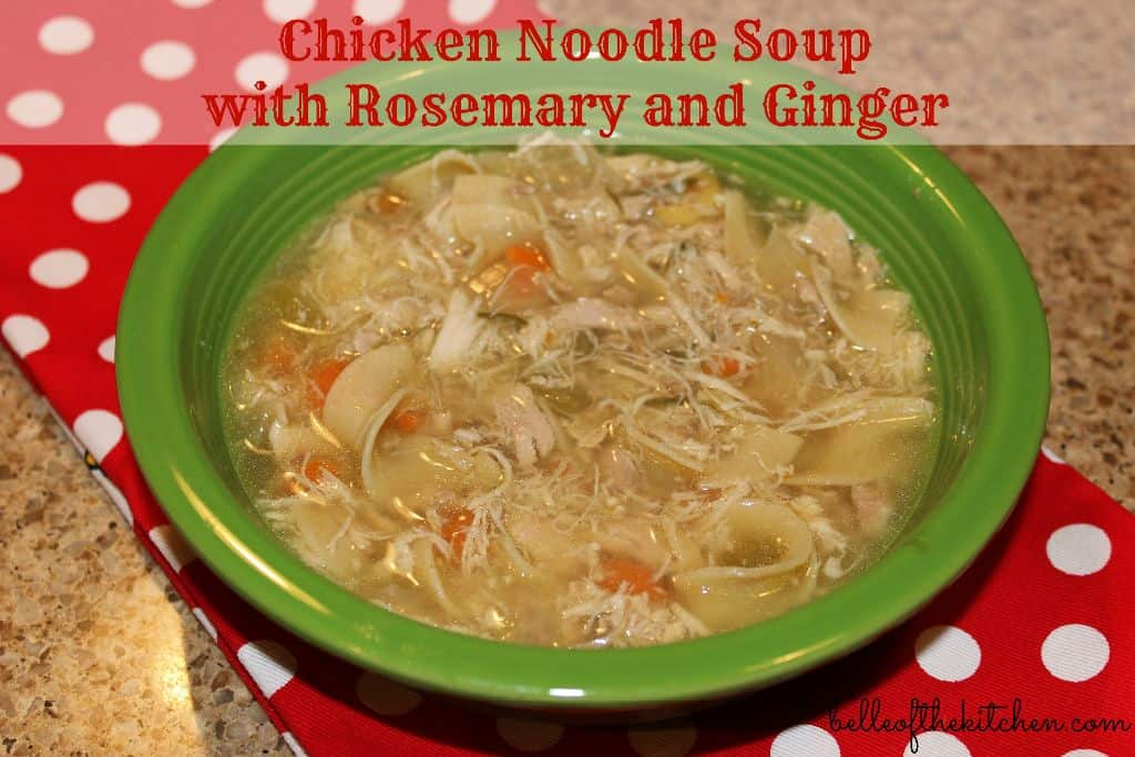Chicken Noodle Soup with Rosemary and Ginger {Belle of the Kitchen}