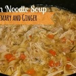 Chicken Noodle Soup with Rosemary and Ginger