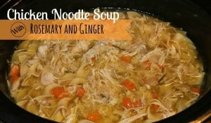 Crockpot Chicken Noodle Soup with Rosemary and Ginger