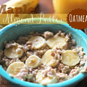 Maple Almond Butter Oatmeal