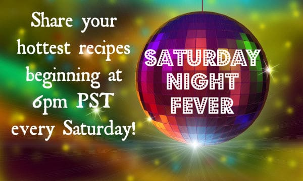 Saturday Night Fever: A Recipe Link Party at Belle of the Kitchen!