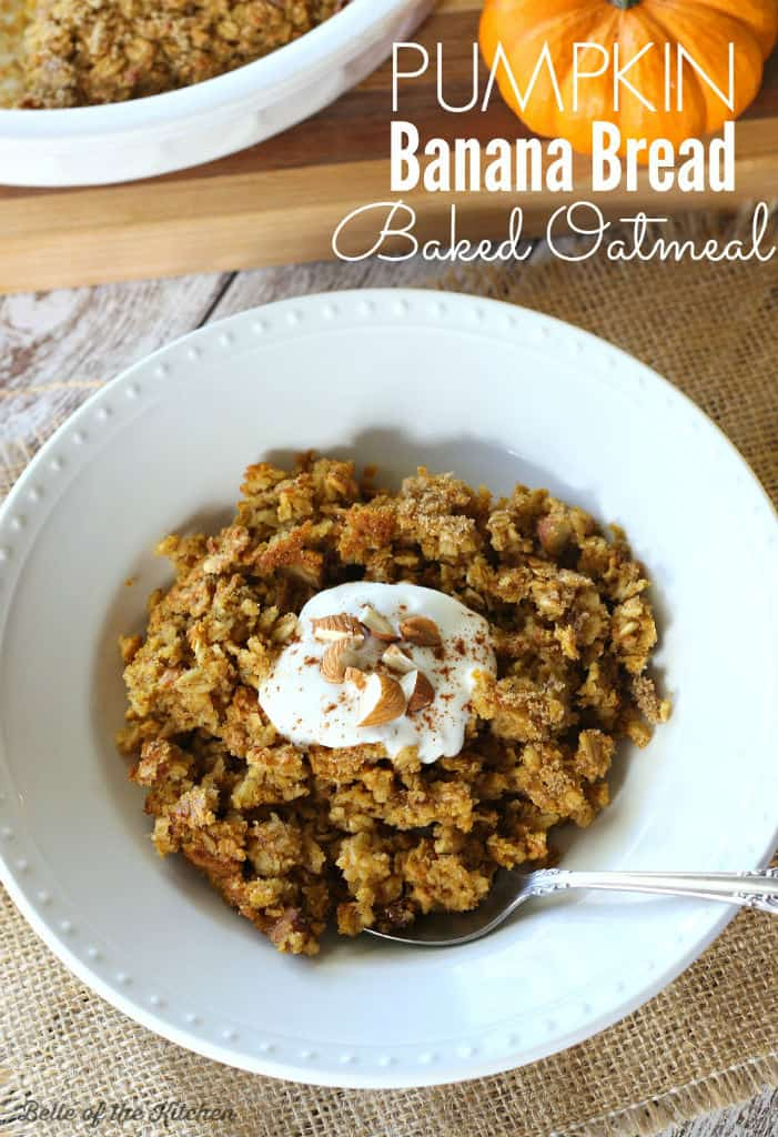 Pumpkin Banana Bread Baked Oatmeal | Belle of the Kitchen