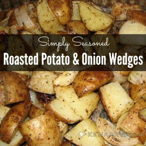 Simply Seasoned Roasted Potato and Onion Wedges - Kenarry.com