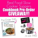 Real Food Slow Cooker Suppers Cookbook Pre-Order Giveaway!